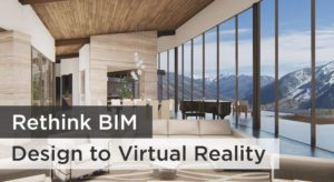 Rethink BIM | Design to Virtual Reality @ Center for Architecture & Design