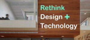 Rethink Design & Technology